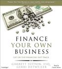 Finance Your Own Business: Get on the Financing Fast Track Cover Image