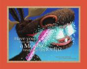 Have You Ever Seen A Moose Brushing His Teeth? Cover Image