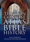 The Lion Concise Atlas of Bible History Cover Image
