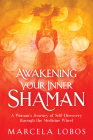 Awakening Your Inner Shaman: A Woman's Journey of Self-Discovery through the Medicine Wheel Cover Image