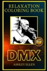 DMX Relaxation Coloring Book: A Great Humorous and Therapeutic 2021 Coloring Book for Adults Cover Image