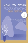 How To Stop Procrastinating 2020 Edition- Learn How To Increase Productivity And Get Things Done: Increasing Productivity Cover Image