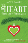 The Heart That Grew Three Sizes: Finding Faith in the Story of the Grinch Cover Image