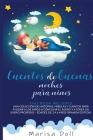 Cuentos de buenas noches para niños: Una colección de historias, fábulas y cuentos para ayudar a los niños a conciliar el sueño y a tener un sueño pro Cover Image