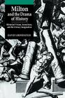 Milton and the Drama of History: Historical Vision, Iconoclasm, and the Literary Imagination Cover Image