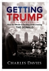 Getting Trump: How the Media is Hurting Itself Chasing The Donald Cover Image