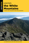 Hiking the White Mountains: A Guide to New Hampshire's Best Hiking Adventures (Regional Hiking) Cover Image