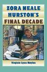 Zora Neale Hurston's Final Decade Cover Image