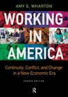 Working in America: Continuity, Conflict, and Change in a New Economic Era Cover Image