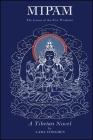 Mipam: The Lama of the Five Wisdoms: A Tibetan Novel by Lama Yongden Cover Image