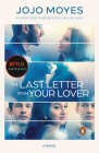 The Last Letter from Your Lover (Movie Tie-In): A Novel Cover Image