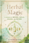 Herbal Magic: A Handbook of Natural Spells, Charms, and Potions (Mystical Handbook #7) Cover Image