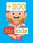 +200 activity book for kids ages 5-7: over 200 activities, Fun with Dot to Dot, Puzzles, Word Search, Line Tracing, Letters, Numbers, Shapes, Animals, Cover Image