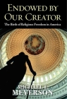 Endowed by Our Creator: The Birth of Religious Freedom in America Cover Image