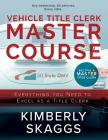 Vehicle Title Clerk Master Course: Everything You Need to Excel as an Automotive Title Clerk Cover Image