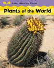Plants of the World (Understanding Plants/Watts) Cover Image