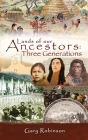 Lands of our Ancestors: Three Generations Cover Image
