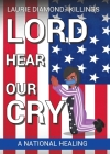 Lord Hear Our Cry: A National Healing Cover Image