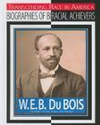W.E.B. Du Bois: Civil Rights Activist, Author, Historian Cover Image