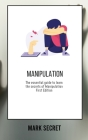 Manipulation: The essential guide to learn the secrets of Manipulation (First Edition) Cover Image