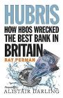 Hubris: How HBOS Wrecked the Best Bank in Britain Cover Image