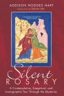 Silent Rosary: A Contemplative, Exegetical, and Iconographic Tour Through the Mysteries Cover Image