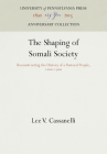 The Shaping of Somali Society (Anniversary Collection) Cover Image