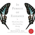 In Pursuit of Elegance: Why the Best Ideas Have Something Missing Cover Image