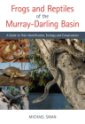 Frogs and Reptiles of the Murray-Darling Basin: A Guide to Their Identification, Ecology and Conservation Cover Image