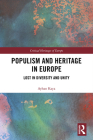 Populism and Heritage in Europe: Lost in Diversity and Unity Cover Image