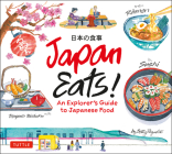 Japan Eats!: An Explorer's Guide to Japanese Food Cover Image