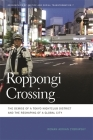 Roppongi Crossing: The Demise of a Tokyo Nightclub District and the Reshaping of a Global City (Geographies of Justice and Social Transformation #7) Cover Image