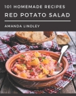 101 Homemade Red Potato Salad Recipes: A Red Potato Salad Cookbook that Novice can Cook Cover Image