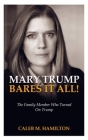 Mary Trump Bares It All!: The Family Member who Turned on Trump Cover Image