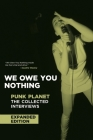 We Owe You Nothing: Punk Planet: The Collected Interviews (Punk Planet Books) Cover Image