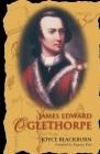 James Edward Oglethorpe: Foreword by Eugenia Price Cover Image