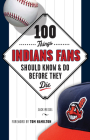 100 Things Indians Fans Should Know & Do Before They Die (100 Things...Fans Should Know) Cover Image