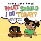 What Should I Do Today?: Curly Crew Series Cover Image
