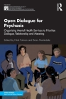 Open Dialogue for Psychosis: Organising Mental Health Services to Prioritise Dialogue, Relationship and Meaning (International Society for Psychological and Social Approache) Cover Image