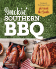 Smokin' Southern BBQ: Barbecue Recipes and Techniques from Around the South Cover Image