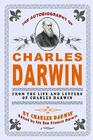 The Autobiography Of Charles Darwin: By Charles Darwin - Edited By His Son Francis Darwin Cover Image