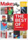 Best of Make, Volume 2: 65 Projects and Skill Builders from the Pages of Make Cover Image