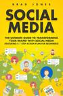 Social Media: The Ultimate Guide to Transforming Your Brand with Social Media Cover Image