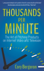 Thousands Per Minute: The Art of Pitching Products on Internet, Video and Television Cover Image