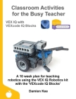 Classroom Activities for the Busy Teacher: VEX IQ with VEXcode IQ Blocks Cover Image