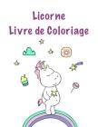 Licorne Livre de coloriage: Pour les enfants âgés de 8-12; Mignon Kids Coloring Book avec Scènes magiques Licornes et Fantasy For Fun Cover Image