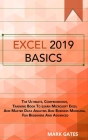 Excel 2019 Basic: The Ultimate, Comprehensive, Training Book To Learn Microsoft Excel And Master Data Analysis And Business Modeling, Fo Cover Image