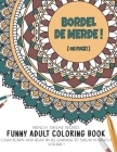 Bordel de merde ! (Oh Fuck!) French swear words - Funny Adult Coloring Book - Calm down and relax while learning to swear in french! Volume 1: Irrever Cover Image