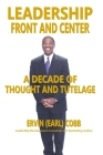 Leadership Front and Center: A Decade of Thought and Tutelage Cover Image