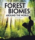 Forest Biomes Around the World (Exploring Earth's Biomes) Cover Image